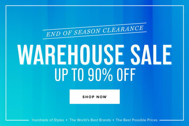 Warehouse Sale Up To 90% Off